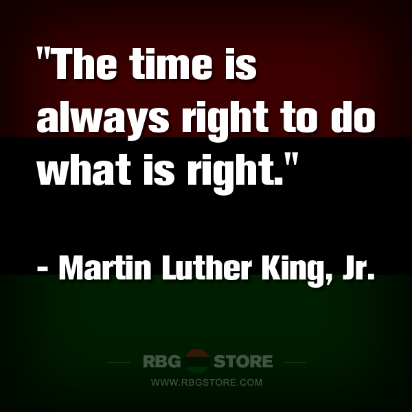 Martin Luther King Jr Time Is Always Right Quote